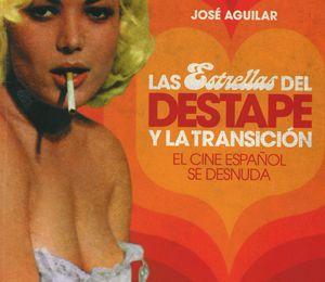 Las Estrellas Del Destape Y La Transición El Cine Español Se