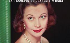 """Vivien Leigh. La tragedia de Scarlett O´Hara"""