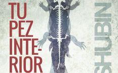"""""""Tu pez interior. 3.500 millones de años de Historia del cuerpo humano"""""""