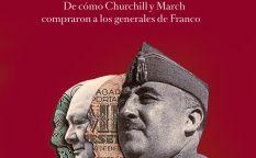 """""""Sobornos. De como Churchill y Marx compraron a los generales de Franco"""""""