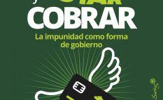 """""""Votar y cobrar. La impunidad como forma de gobierno"""""""